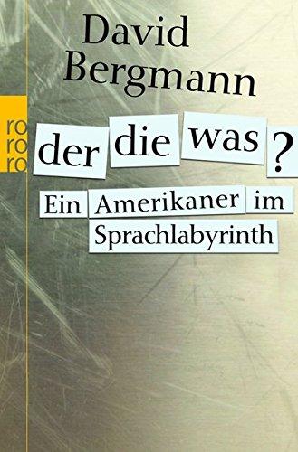 Der, die, was? Ein Amerikaner im Sprachlabyrinth