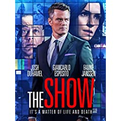 Josh Duhamel Stars in THE SHOW coming to Digital and Blu-ray on November 7 from Lionsgate