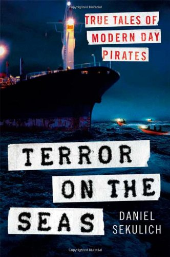 Terror on the Seas: True Tales of Modern-Day Pirates (Music Piracy Laws In The United States)