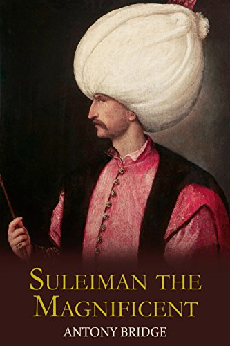 Suleiman the Magnificent: Scourge of Heaven por Antony Bridge