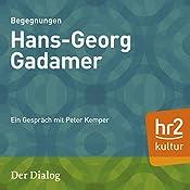 Hans-Georg Gadamer (Der Dialog): Ein Gespräch mit Peter Kemper | Peter Kemper