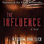 The Influence | Matthew John Slick