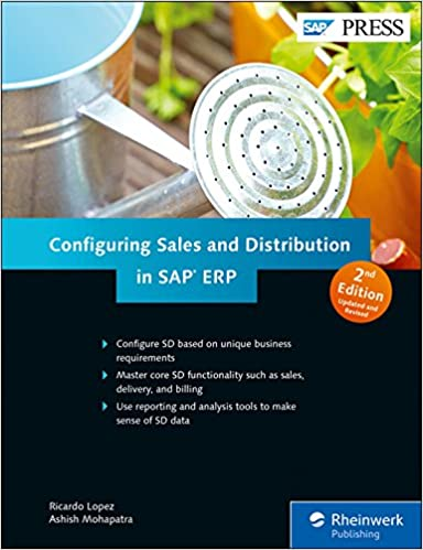 SAP Sales and Distribution (SAP SD) Configuration Guide (2nd Edition) (SAP PRESS) 2nd Edition