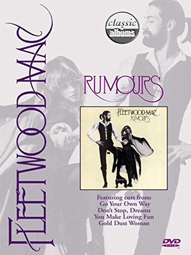 Fleetwood Mac - Classic Album: Rumours