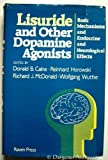 Lisuride and Other Dopamine Agonists : Basic Mechanisms and Endocrine and Neurological Effects, Calne, 0890048673