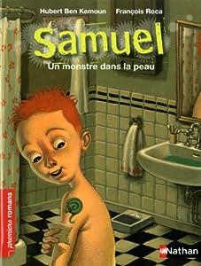"""Afficher """"Samuel Un monstre dans la peau"""""""