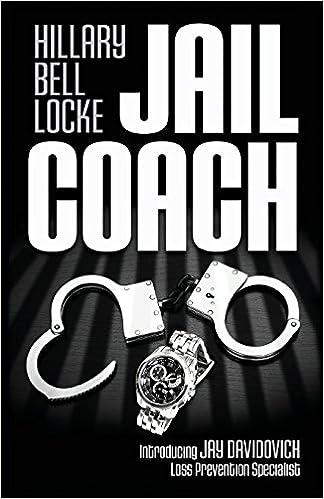 Jail Coach (Jay Davidovich Mysteries): Hillary Bell Locke ...