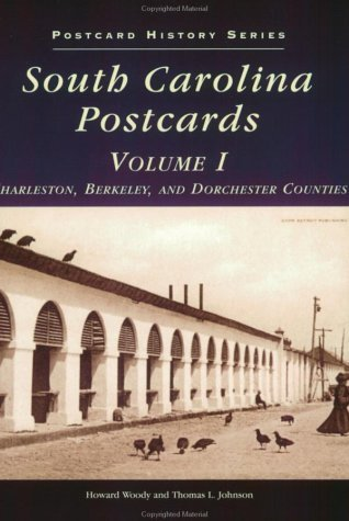 South Carolina in Postcards, Volume I: Charleston, Berkeley, and Dorchester Counties (SC) (Postcard History Series) by Howard Woody (1997-11-01) (Sc Postcards Charleston)