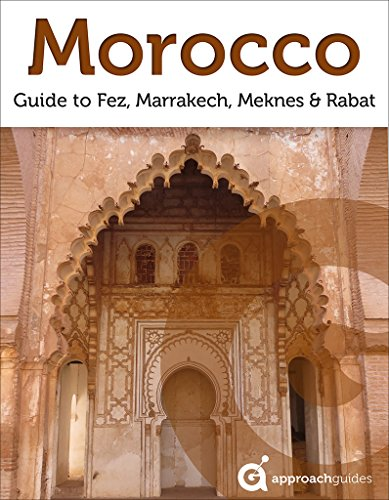 Morocco: Guide to Fez, Marrakech, Meknes and Rabat (2019 Travel Guide)