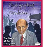 Photographing Greatness: The Story of Karsh by Lian Goodall front cover