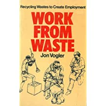 Work from Waste: Recycling Wastes to Create Employment