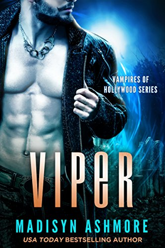 Viper (Vampires of Hollywood Book 1) by [Ashmore, Madisyn, Madisyn, Monroe, Madisyn]