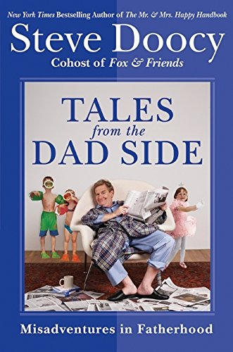 Book cover from Tales from the Dad Side: Misadventures in Fatherhood by Steve Doocy