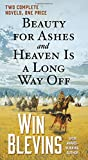 Beauty for Ashes and Heaven Is a Long Way Off: Two Complete Novels (Rendezvous)