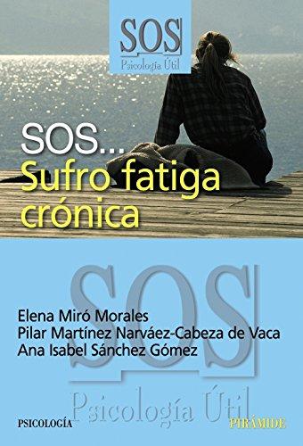 SOS... Sufro fatiga cronica (Sos Psicologia Util) (Spanish Edition)