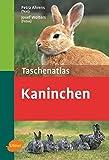 Taschenatlas Kaninchen: 98 Rassen (Taschenatlanten)