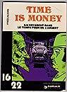 Time is money : Ils voyagent dans le temps pour de l'argent par Fred