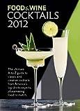 FOOD & WINE: Cocktails 2012