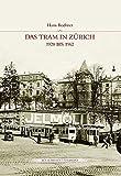 Das Tram in Zürich 1928 bis 1962