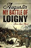 Augustin. My Battle of Loigny