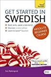 img - for Get Started in Swedish Absolute Beginner Course: The essential introduction to reading, writing, speaking and understanding a new language (Teach Yourself) by Vera Croghan (2012-12-28) book / textbook / text book