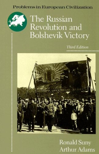 The Russian Revolution and Bolshevik Victory: Visions and Revisions (Problems in European Civilization)