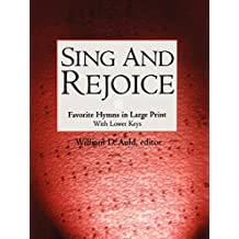 Sing And Rejoice: Favorite Hymns In Large Print With Lower Keys