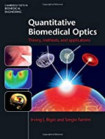 Quantitative Biomedical Optics: Theory, Methods, and Applications (Cambridge Texts in Biomedical Engineering)