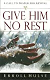 Give Him No Rest, Erroll Hulse, 0852342837