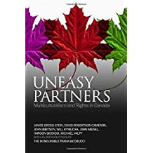 Uneasy Partners: Multiculturalism and Rights in Canada ,by Stein, Janice ( 2007 ) Paperback
