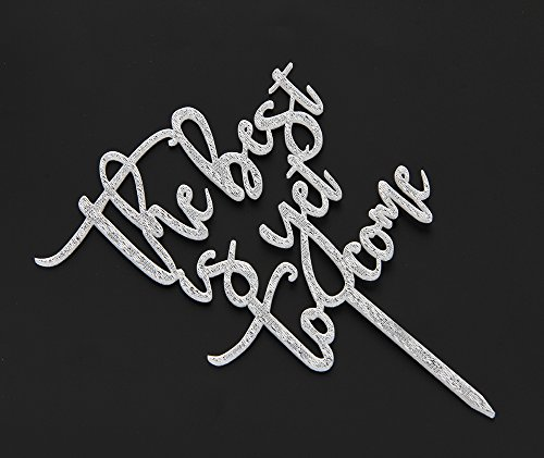 The Best Is Yet To Come Acrylic Cake Topper For Love Wedding Anniversary Engagement Bridal Shower Party Sign Decoration Silver by waway (Image #1)