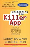Unleashing the Killer App, Larry Downes and Chunka Mui, 087584801X