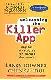 Unleashing the Killer App: Digital Strategies for Market Dominance