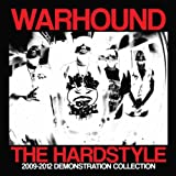 The Hardstyle (2009 - 2012 Demonstration Collection) [Explicit]
