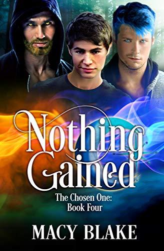 Nothing Gained: The Chosen One Book Four (Macys Macys Macys)