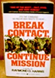 Break Contact, Continue Mission, Raymond D. Harris, 0425126099