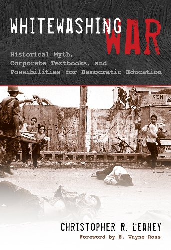 Whitewashing War: Historical Myth, Corporate Textbooks, and Possibilities for Democratic Education