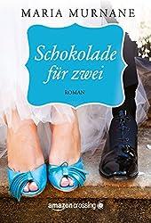 Schokolade für zwei (German Edition)