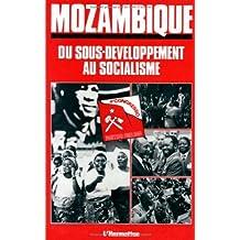Mozambique : du sous-développement au socialisme : rapport du Comité central au IVe Congrès du Parti Frelimo, Maputo, 26-30 avril 1983