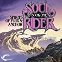 Spirits of Flux & Anchor: Soul Rider, Book 1 Audiobook by Jack L. Chalker Narrated by Andy Caploe