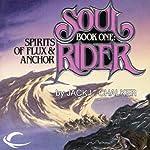 Spirits of Flux & Anchor: Soul Rider, Book 1 | Jack L. Chalker