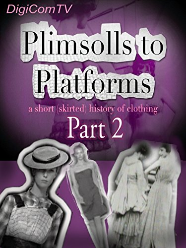 Plimsolls To Platforms - A History Of Clothing - ()
