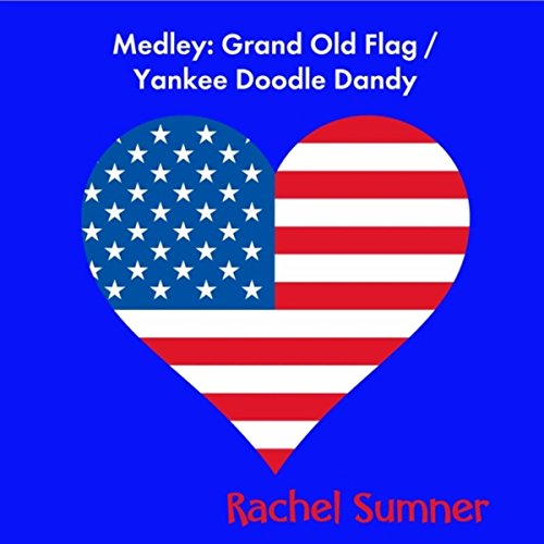 Medley: Grand Old Flag / Yankee Doodle Dandy