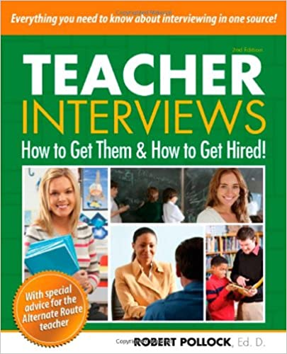 Book Teacher Interviews: How to Get Them and How to Get Hired! 2nd edition