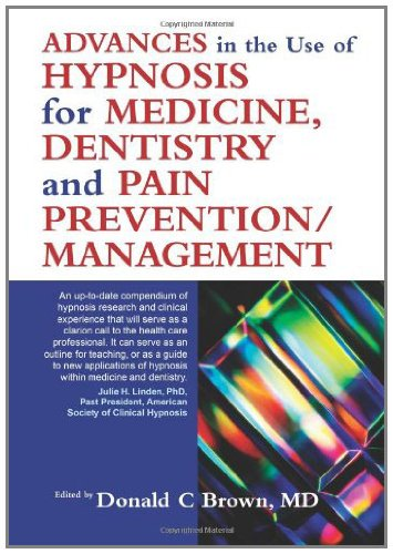 Download Advances in Hypnosis for Medicine, Dentistry and Pain Prevention/Management Pdf