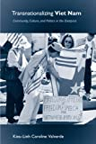 Transnationalizing Viet Nam: Community, Culture, and Politics in the Diaspora (Asian American History & Cultu)