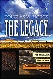 The Legacy, Douglas Houck, 0595282245