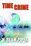 Time Crime, H. Beam Piper, 1434458989