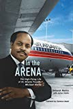 In the Arena: The High-Flying Life of Air Atlanta Founder Michael Hollis