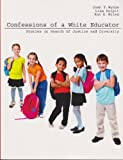 Confessions of a White Educator : Stories in Search of Justice and Diversity, Wynne, Joan T. and Delpit, Lisa, 1465208933